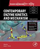 Contemporary Enzyme Kinetics and Mechanism: Reliable Lab Solutions (Selected Methods in Enzymology)