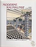 Moderne Raumkunst. Wiener Ausstellungsbauten von 1898 bis 1914. - Sabine Forsthuber