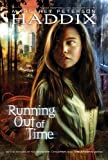 Running Out of Time by Haddix, Margaret Peterson (1997) Paperback