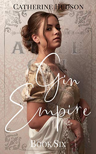 Gin Empire: Book Six: An 18th Century Historical Romance Serial (English Edition)
