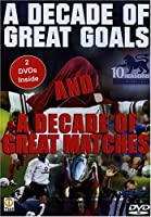 Soccer: A Decade Of Great Goals & Great Matches From The FA Premier League