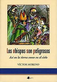 Los obispos son peligrosos: Así en la tierra como en el cielo: 109 par Víctor Moreno