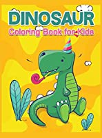 Dinosaur Coloring Book for Kids: Great Gift with Over 60 Dinosaurs Coloring Pages for Boys and Girls, Ages 4-8 Awesome Children Activity Book for Kids and Toddlers
