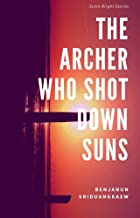 The Archer Who Shot Down Suns: Scale-Bright Stories
