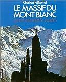 Le massif du Mont-Blanc - Les 100 plus belles courses - Denoël