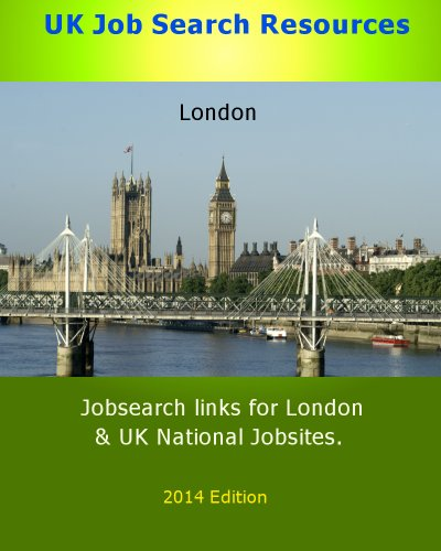 UK Job search resources London & UK National. Jobsearch links for London & Nationwide UK Jobsites. 2014 Edition (Jobsearch Links UK Regional Book 3) (English Edition)