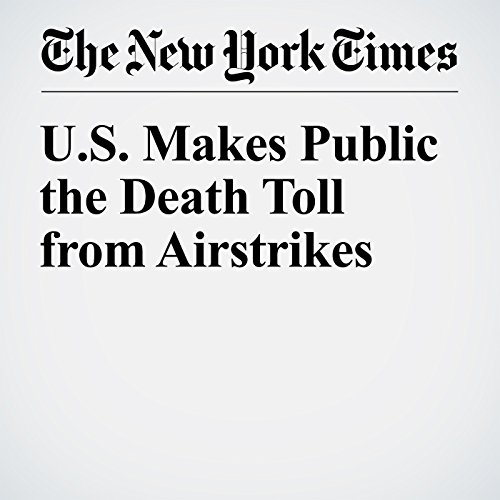 U.S. Makes Public the Death Toll from Airstrikes cover art