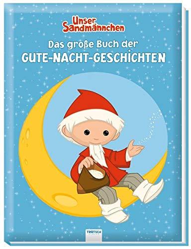 Trötsch Unser Sandmännchen Das große Buch der Gute-Nacht-Geschichten: Geschichtenbuch Kinderbuch Sandmann