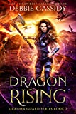 Dragon Rising (Dragon Guard Book 2)