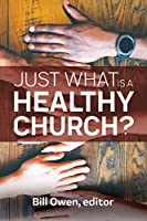 Just What Is a Healthy Church?
