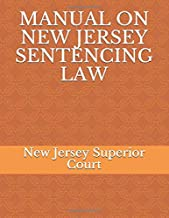 MANUAL ON NEW JERSEY SENTENCING LAW