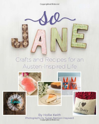Download So Jane: Crafts and Recipes for an Austen-Inspired Life 1423633237