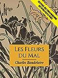 Les Fleurs du mal - Œuvre au programme du nouveau BAC - Format Kindle - 1,99 €