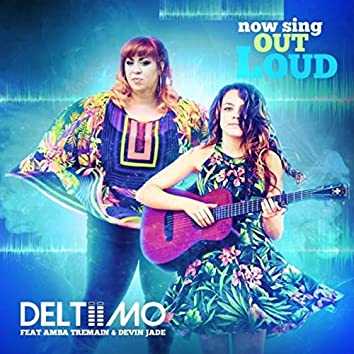 Now Sing out Loud (feat. Amba Tremain & Devin Jade)