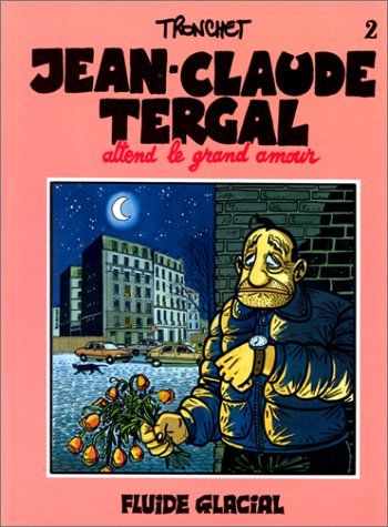 Jean-Claude Tergal, tome 2 : Jean-Claude Tergal attend le grand amour