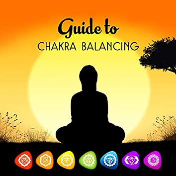 Guide to Chakra Balancing – Soft Meditation Sounds, Music for Relaxation, Spirit Lounge, No More Stress