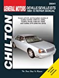 Cadillac DeVille,'99-'05,Seville,'99-'04 & DTS,'06-'10 (Chilton's Total Car Care Repair Manual)