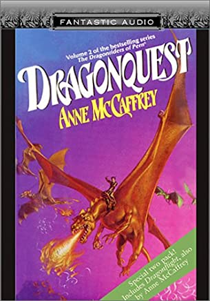 Dragonquest/Dragonflight (Fantastic Audio Series : The Dragon Riders of Pern, Volume 2)