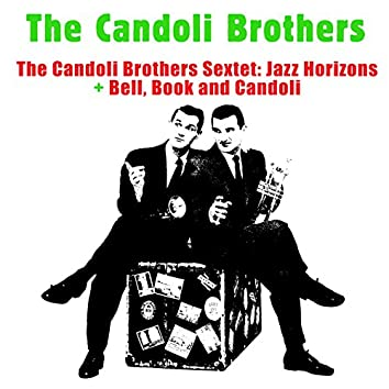 The Candoli Brothers Sextet: Jazz Horizons + Bell, Book and Candoli