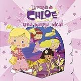 Una pareja ideal (Un cuento de La magia de Chloe 5)
