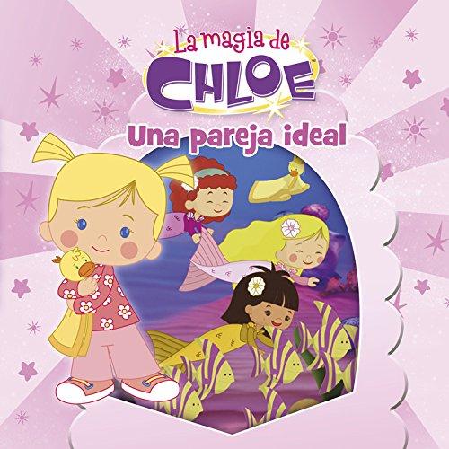 Una pareja ideal (La magia de Chloe. Primeras lecturas 5