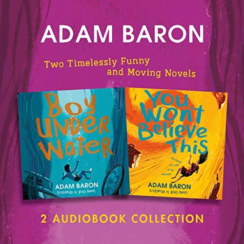 Adam Baron Audio Collection: Boy Underwater, You Won't Believe This Titelbild