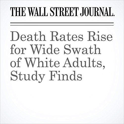 Death Rates Rise for Wide Swath of White Adults, Study Finds copertina
