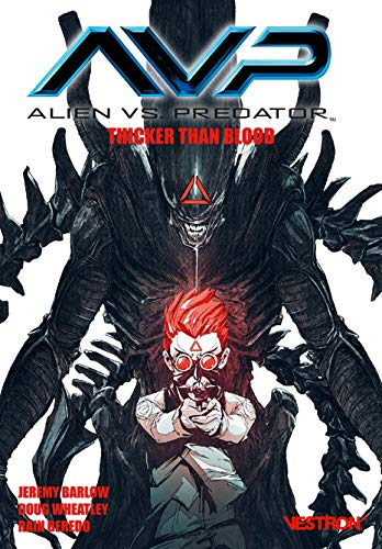 Alien vs. Predator : Thicker than Blood