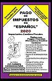 Pago de Impuestos en Español 2020: Contexto Fiscal. Exclusivo para contribuyentes fiscales en México