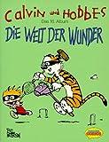 Calvin und Hobbes, Bd.16, Die Welt der Wunder - Bill Watterson
