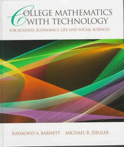 Download College Mathematics With Technology for Business, Economics, Life and Social Sciences 0135703913