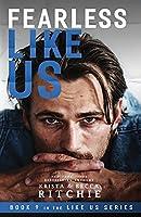 Fearless Like Us (Like Us #9)