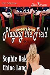 Playing the Field (Siren Publishing Lovextreme) Paperback