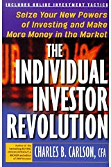 The Individual Investor Revolution: Seize Your New Powers of Investing & Make More Money in the Market Paperback