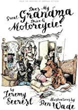 Does My Great-Grandma Drive A Motorcycle?: A children's book about Great-Grandmas, secret identities, and motorcycles!