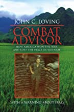 Combat Advisor: How America Won the War and Lost the Peace in Vietnam