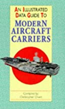 An Illustrated Data Guide to Modern Aircraft Carriers (Illustrated Data Guides)
