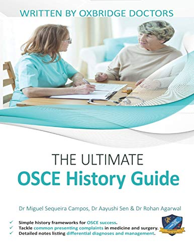 The Ultimate OSCE History Guide: 100 Cases, Simple History Frameworks for OSCE Success, Detailed OSCE Mark Schemes, Includes Investigation and ... Ultimate Medical School Application Library)