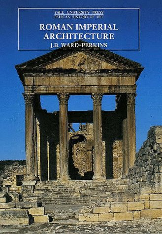 Roman Imperial Architecture (The Yale University Press Pelican History of Art)