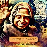 Peace in the World (feat. A.P.J. Abdul Kalam)