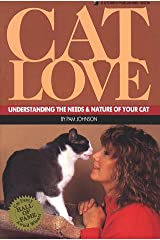 Cat Love: Understanding the Needs and Nature of Your Cat Paperback