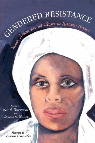 Gendered Resistance: Women, Slavery, and the Legacy of Margaret Garner (New Black Studies Series) (English Edition)
