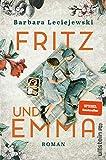 Fritz und Emma: Roman von Barbara Leciejewski