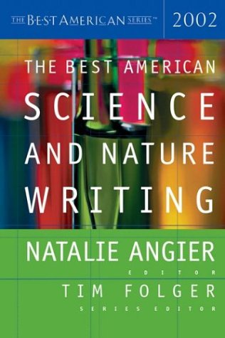 The Best American Science and Nature Writing 2002 (Best American Science & Nature Writing)