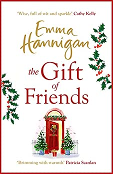 The Gift of Friends: The perfect feel-good and heartwarming story to curl up with this winter by [Emma Hannigan]
