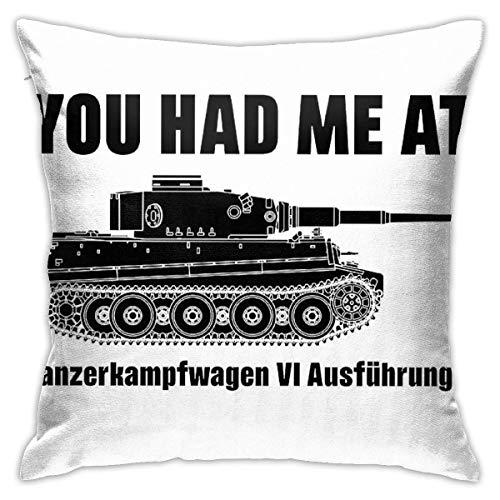 WH-CLA Fundas De Almohada De Tiro You Had Me At - Panzerkampfwagen Vi Ausf \U0026 Uuml; Hrung E - Tiger Anime Soft Party Zipper 45X45Cm Habitáculos Sofá Cama Personalizada Acogedoras Fun