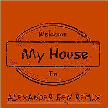 Welcome to My House (Alexander Ben Remix)
