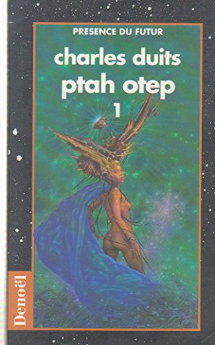 PTAH OTEP. Tome 1