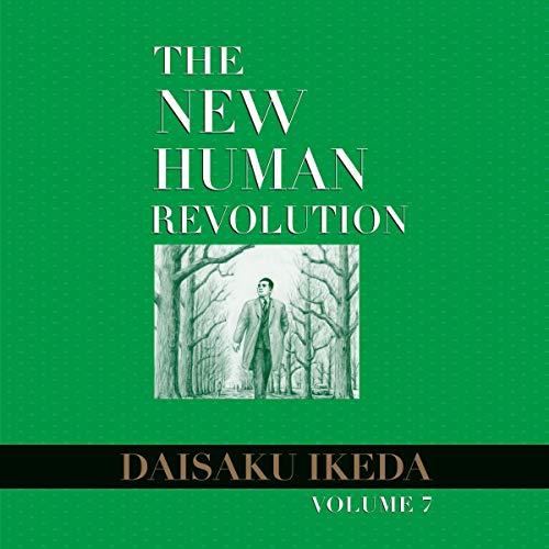 The New Human Revolution, Vol. 7 Audiobook By Daisaku Ikeda cover art