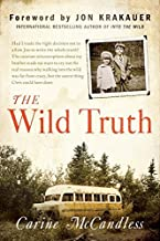 The Wild Truth: The Untold Story of Sibling Survival by McCandless, Carine(November 11, 2014) Paperback